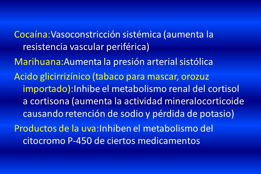 Cocaína:Vasoconstricción sistémica (aumenta la resistencia vascular periférica)