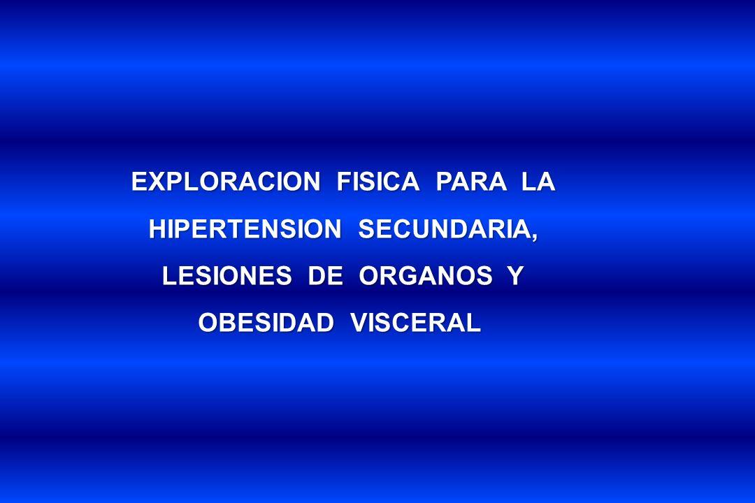 EXPLORACION FISICA PARA LA HIPERTENSION SECUNDARIA,