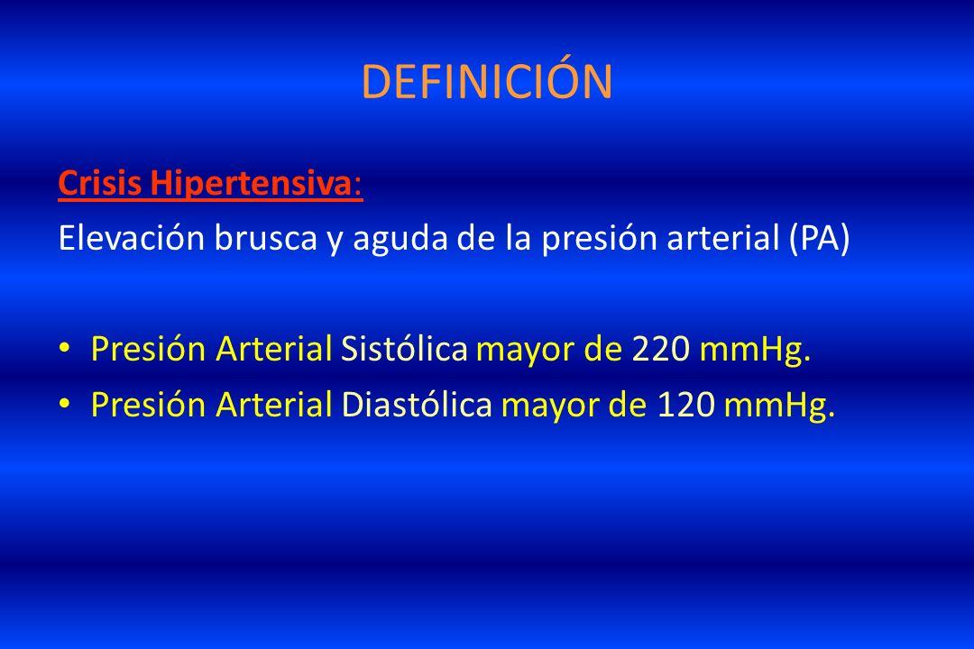 DEFINICIÓN Crisis Hipertensiva: