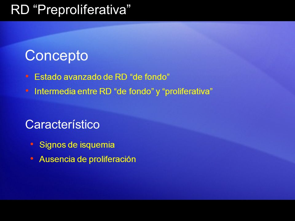 Concepto RD Preproliferativa Característico