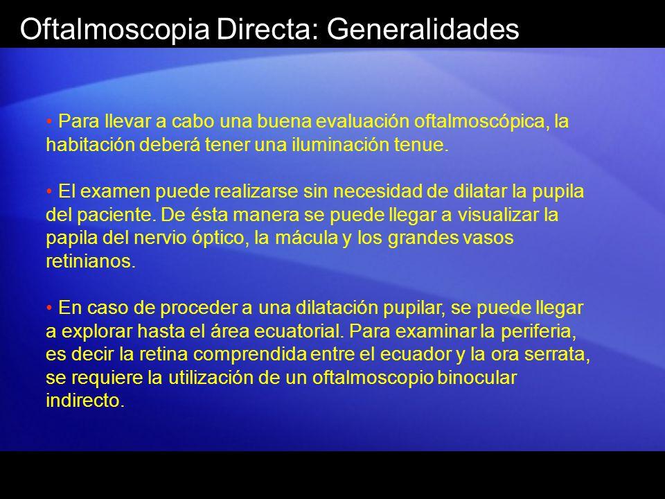 Oftalmoscopia Directa: Generalidades