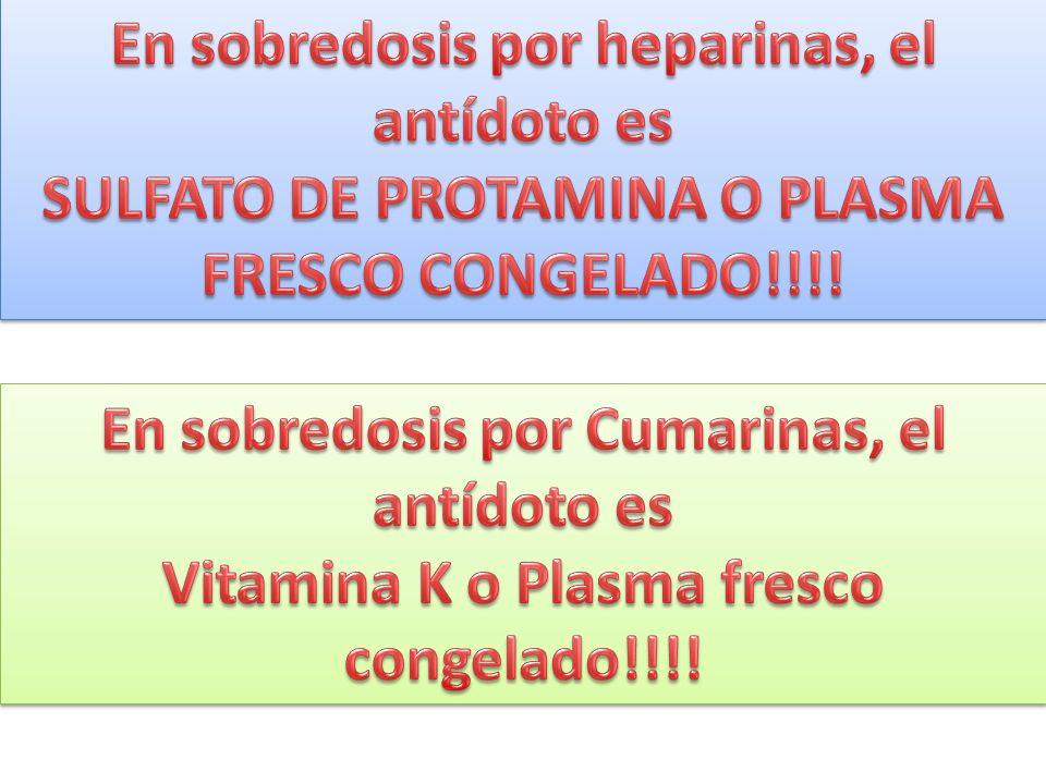 En sobredosis por heparinas, el antídoto es
