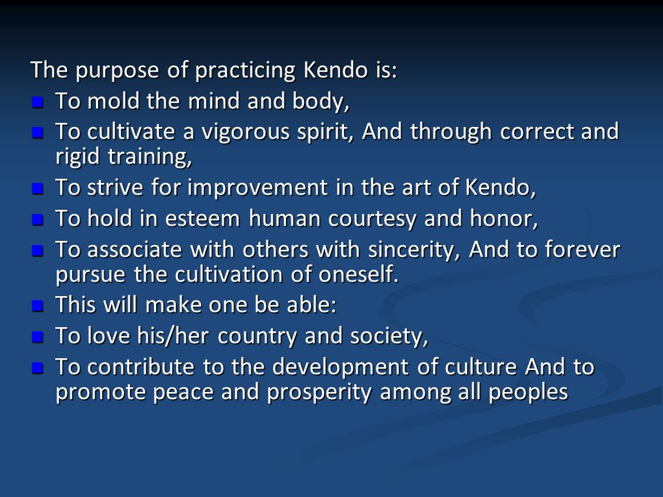The purpose of practicing Kendo is: