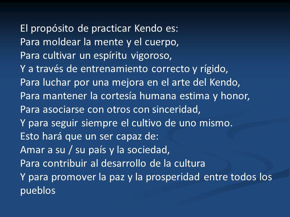 El propósito de practicar Kendo es: