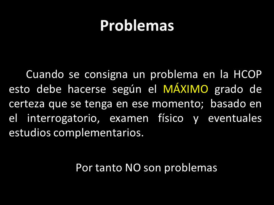 Por tanto NO son problemas