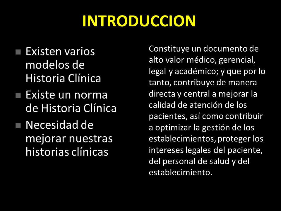 INTRODUCCION Existen varios modelos de Historia Clínica