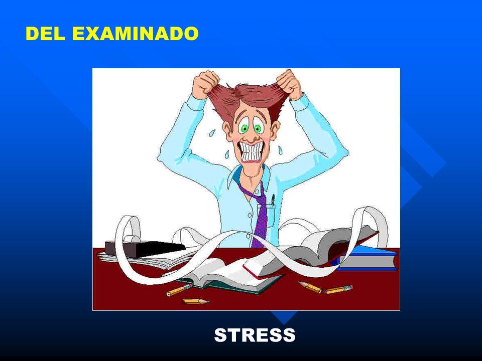 DEL EXAMINADO STRESS