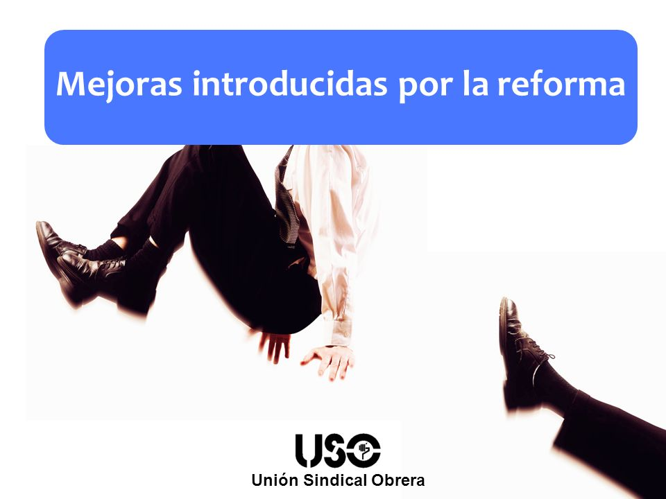 Mejoras introducidas por la reforma