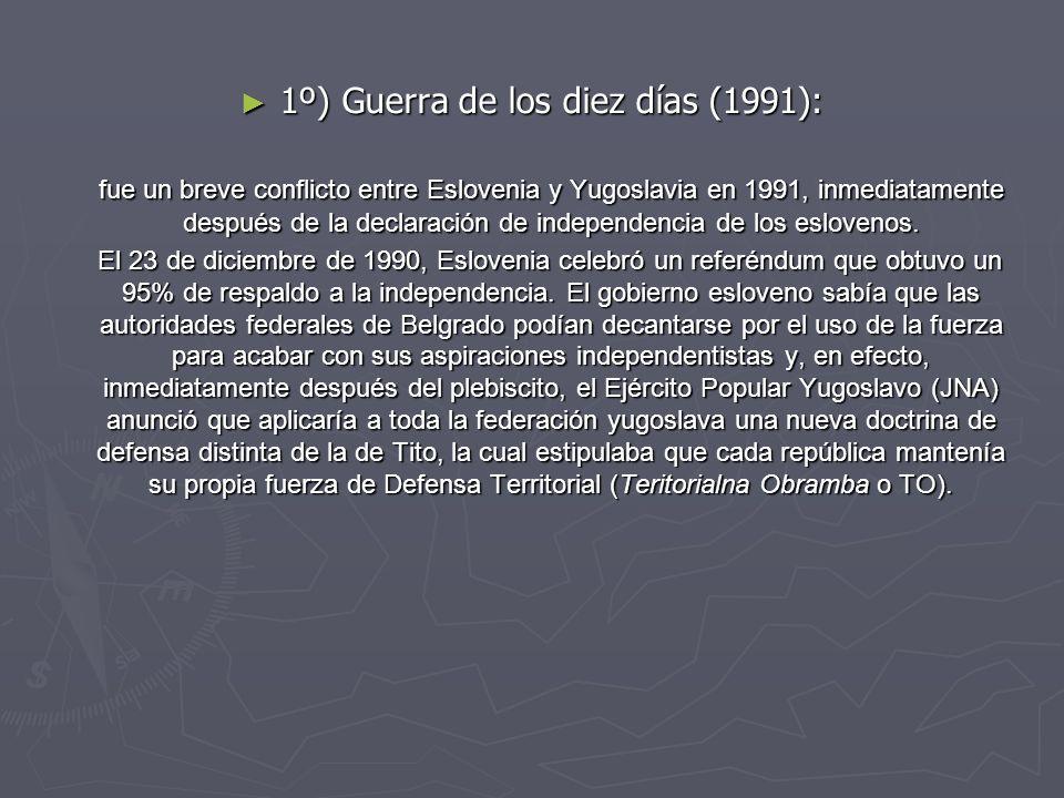 1º) Guerra de los diez días (1991):