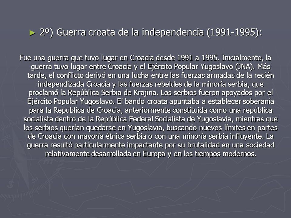 2º) Guerra croata de la independencia (1991-1995):