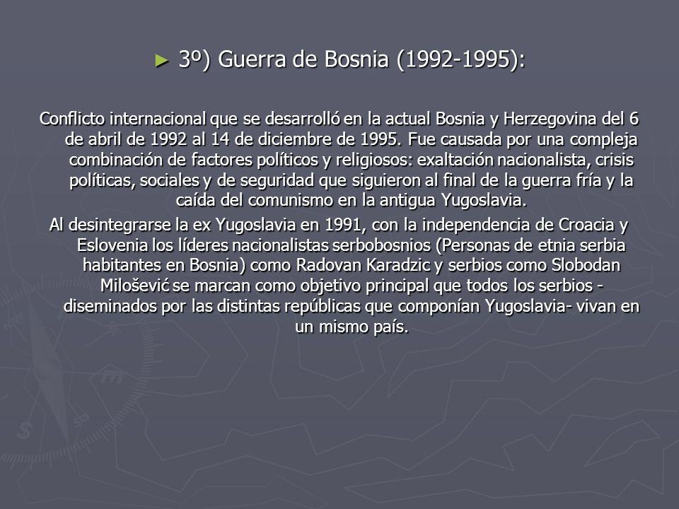3º) Guerra de Bosnia (1992-1995):