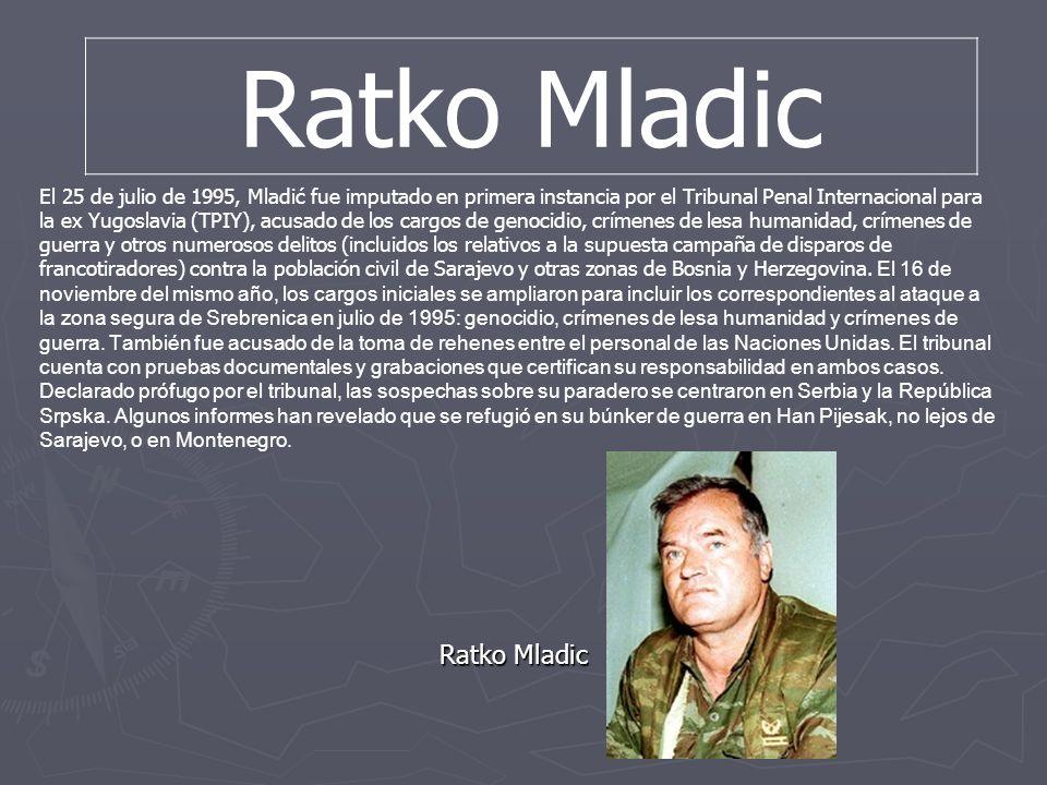 Ratko Mladic Ratko Mladic