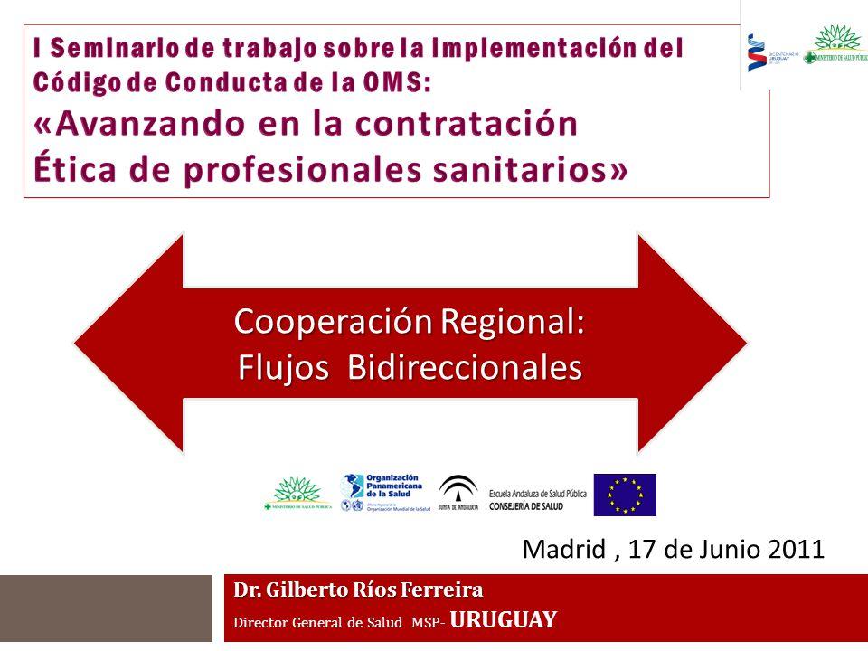 Dr. Gilberto Ríos Ferreira Director General de Salud MSP- URUGUAY