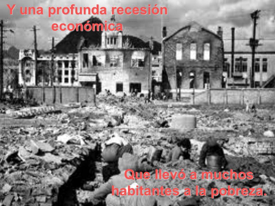 Y una profunda recesión económica