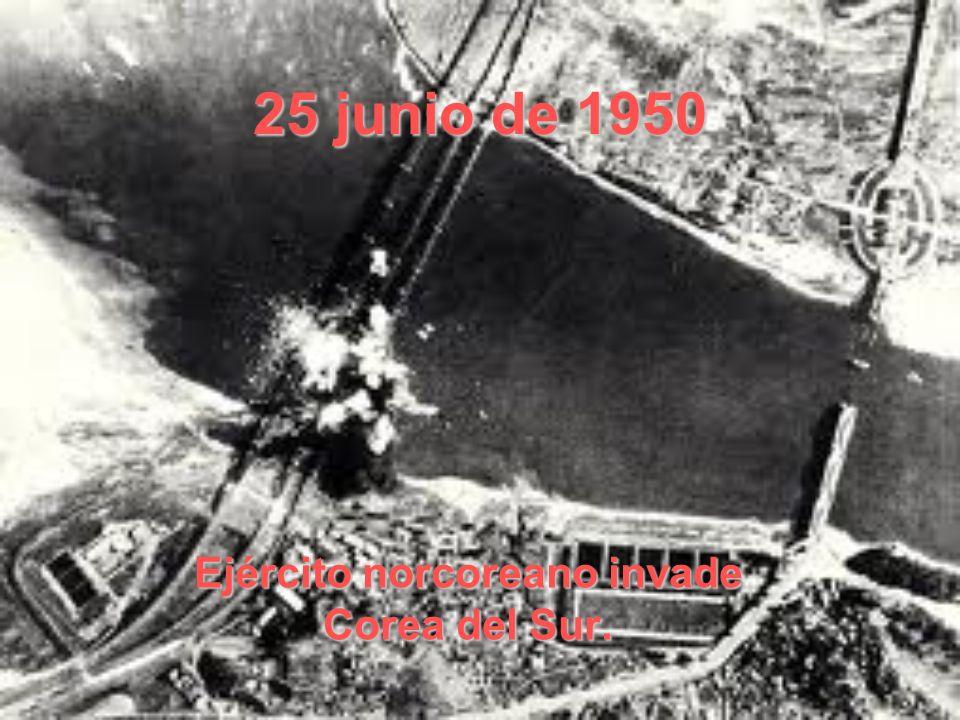 Ejército norcoreano invade Corea del Sur.