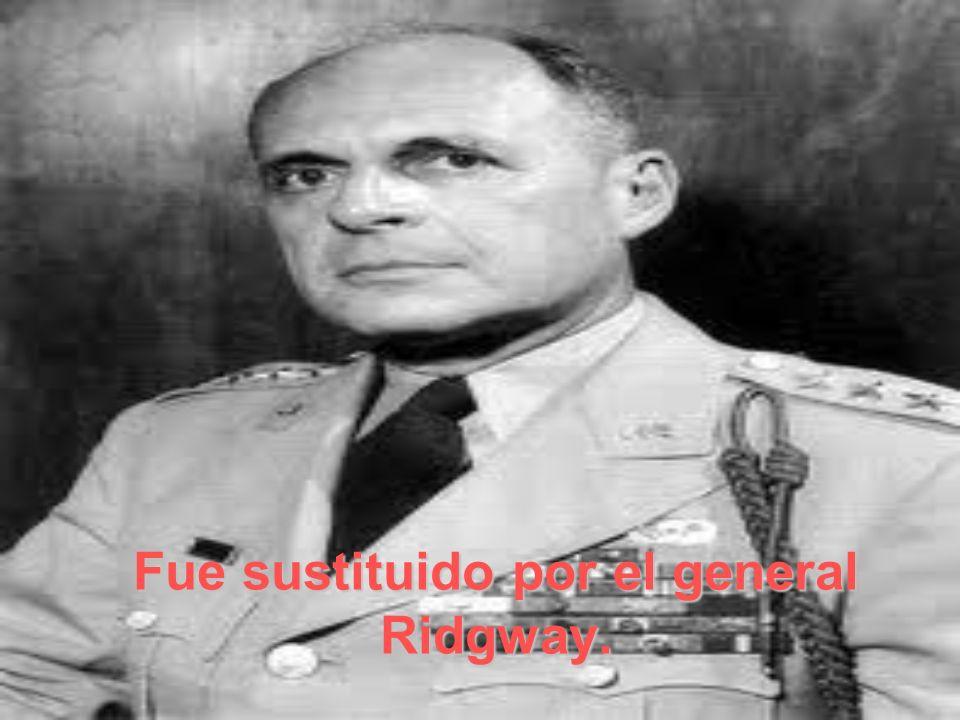 Fue sustituido por el general Ridgway.