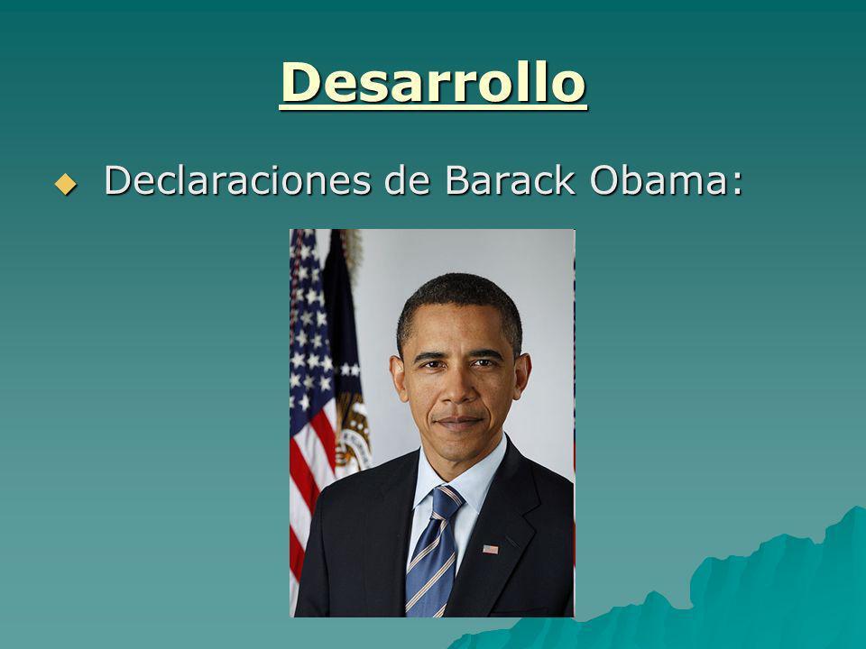 Desarrollo Declaraciones de Barack Obama: