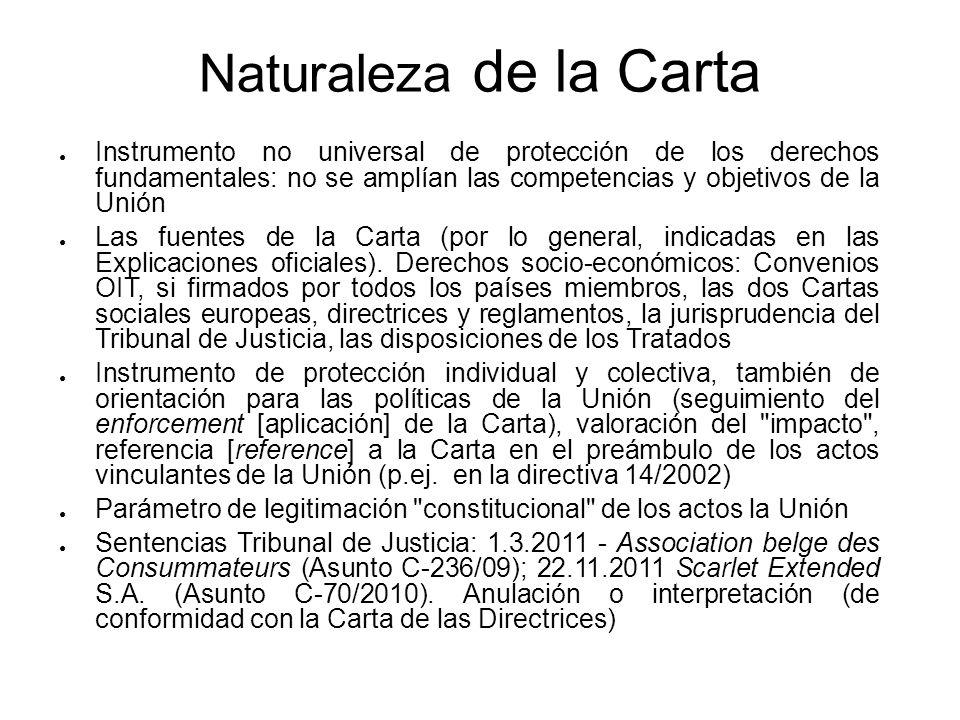 Naturaleza de la Carta Instrumento no universal de protección de los derechos fundamentales: no se amplían las competencias y objetivos de la Unión.