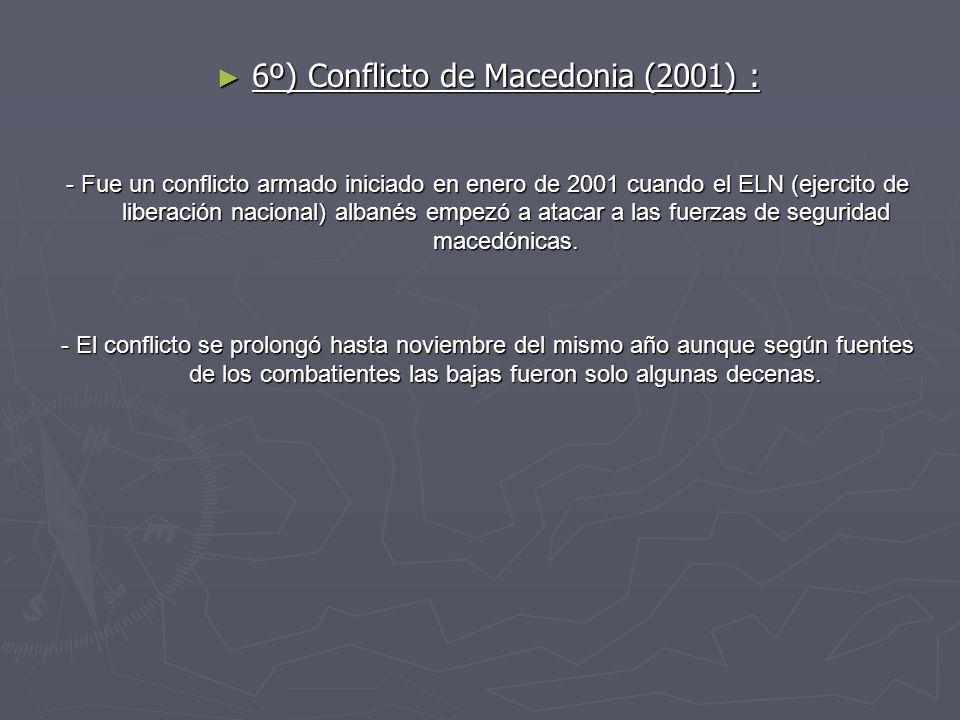 6º) Conflicto de Macedonia (2001) :