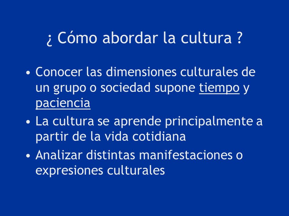 ¿ Cómo abordar la cultura