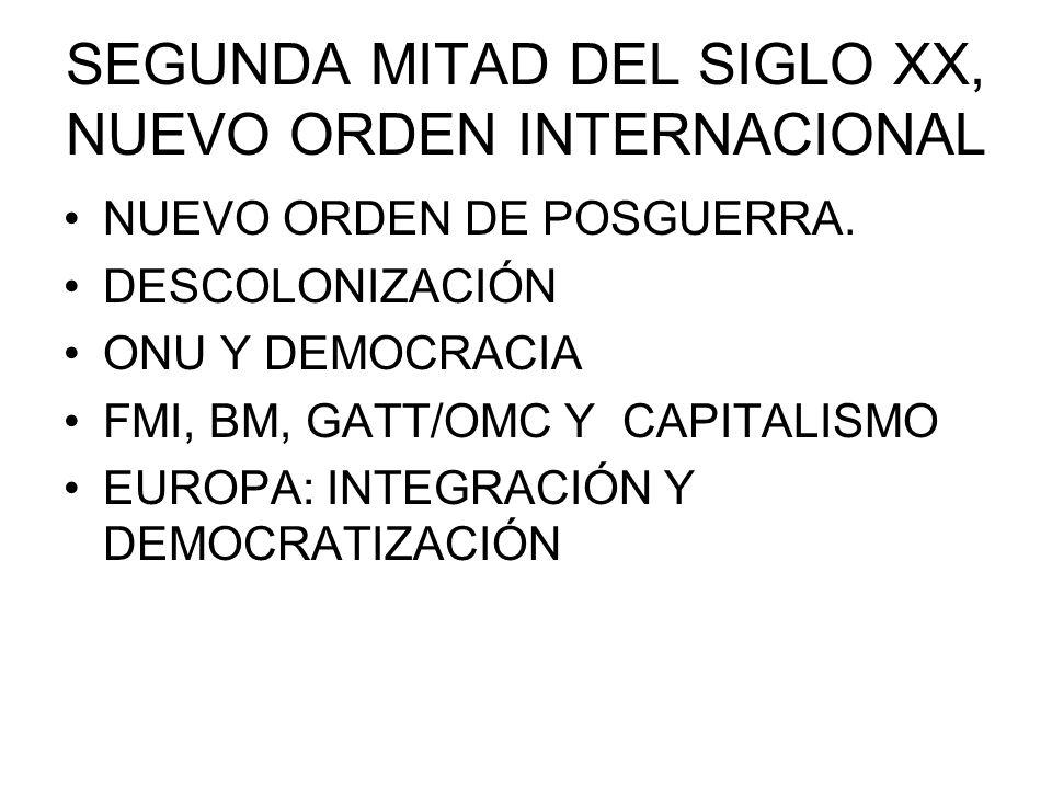 SEGUNDA MITAD DEL SIGLO XX, NUEVO ORDEN INTERNACIONAL