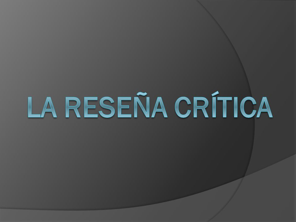 La reseña crítica