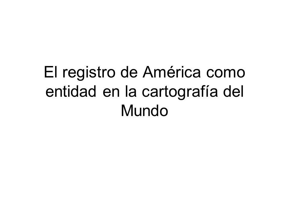 El registro de América como entidad en la cartografía del Mundo
