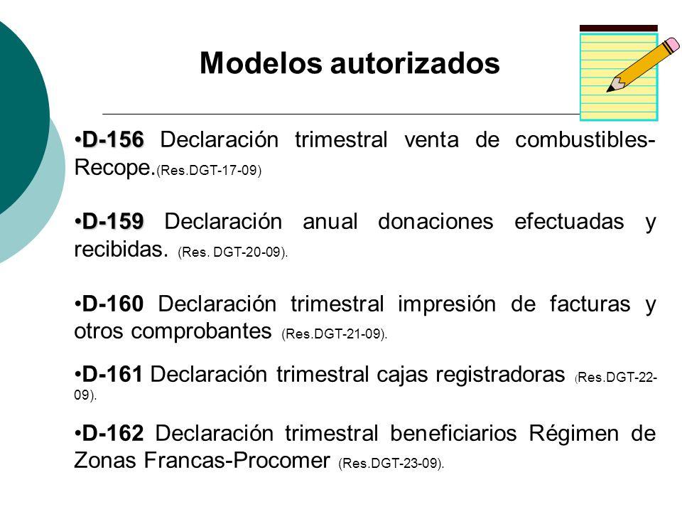 Modelos autorizadosD-156 Declaración trimestral venta de combustibles-Recope.(Res.DGT-17-09)