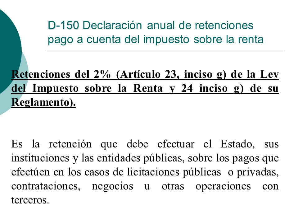 D-150 Declaración anual de retenciones pago a cuenta del impuesto sobre la renta