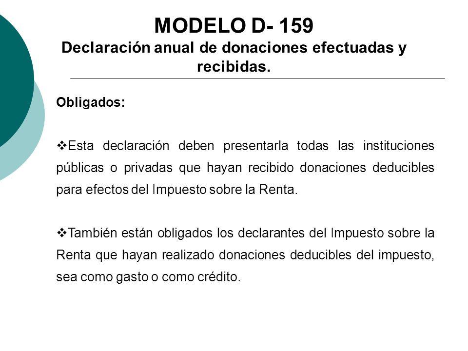 MODELO D- 159 Declaración anual de donaciones efectuadas y recibidas.