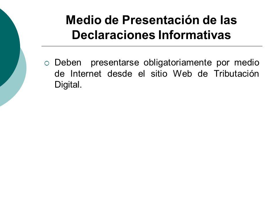 Medio de Presentación de las Declaraciones Informativas