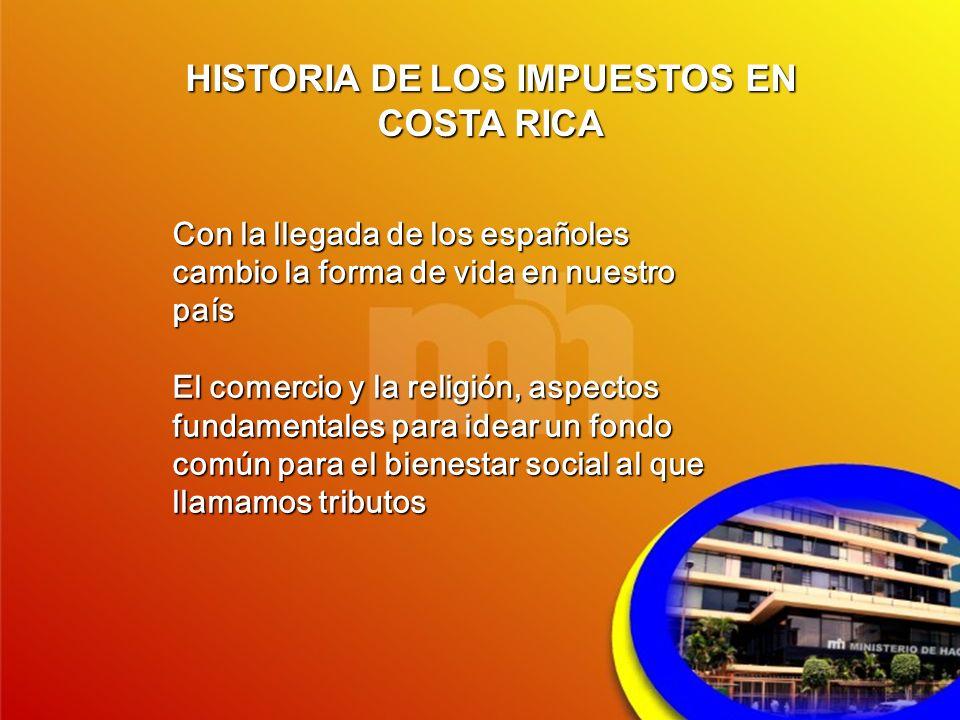 HISTORIA DE LOS IMPUESTOS EN COSTA RICA