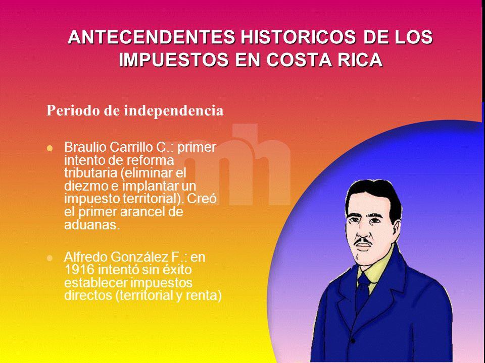 ANTECENDENTES HISTORICOS DE LOS IMPUESTOS EN COSTA RICA