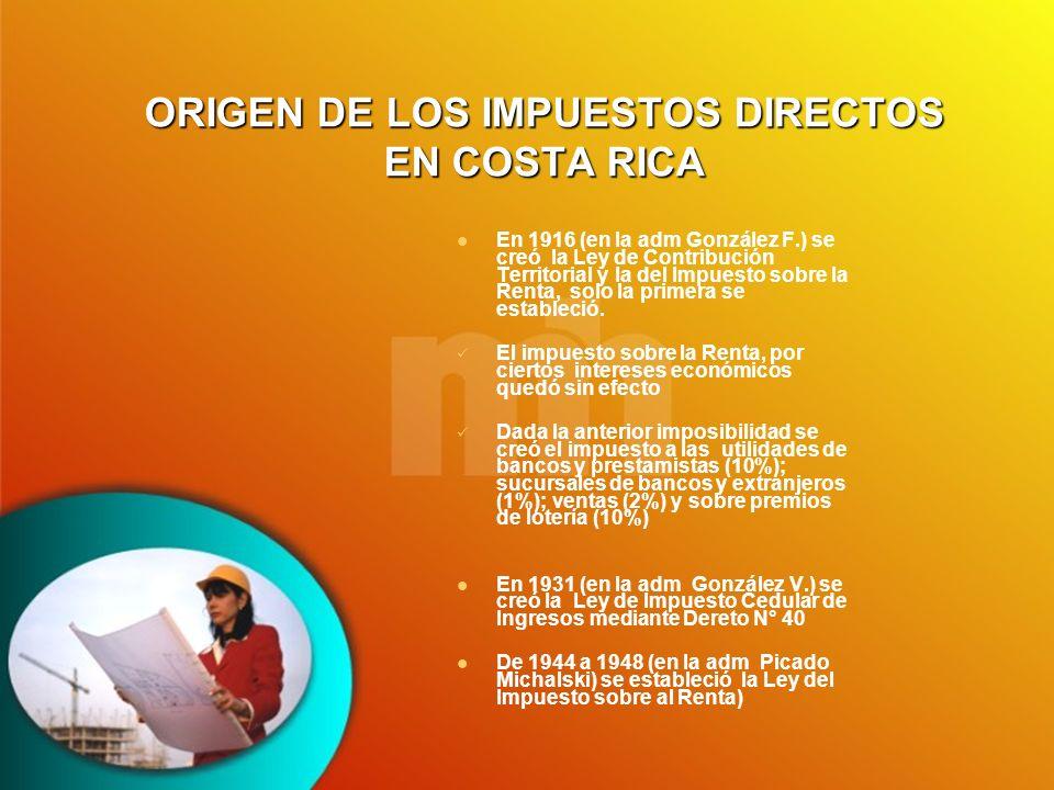 ORIGEN DE LOS IMPUESTOS DIRECTOS EN COSTA RICA