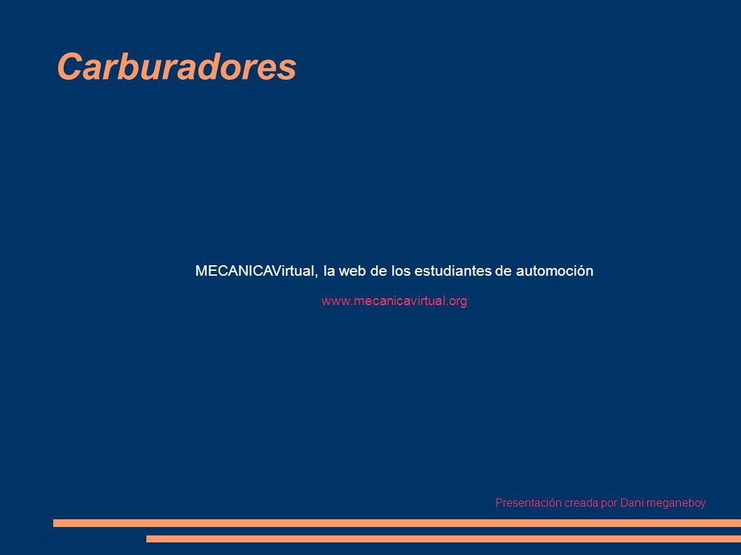 Carburadores MECANICAVirtual, la web de los estudiantes de automoción www.mecanicavirtual.org.