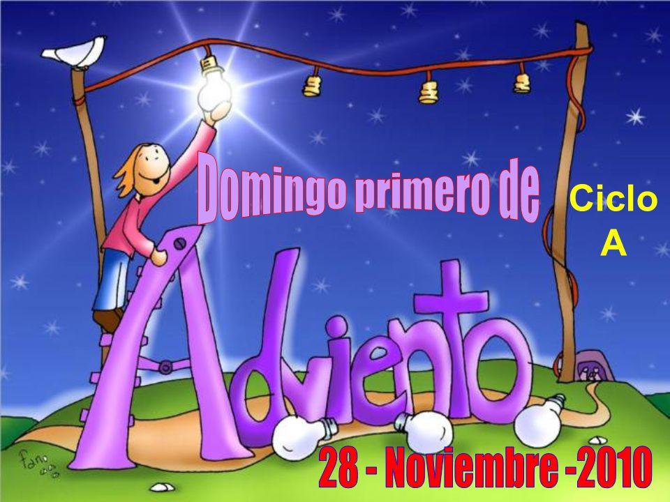 Domingo primero de Ciclo A 28 - Noviembre -2010