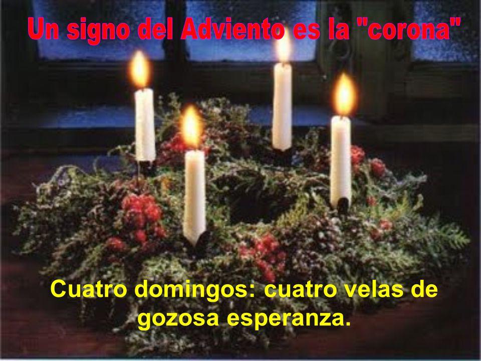 Cuatro domingos: cuatro velas de gozosa esperanza.