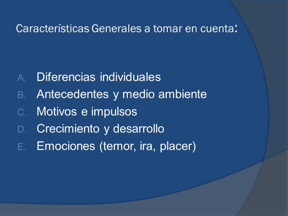 Características Generales a tomar en cuenta: