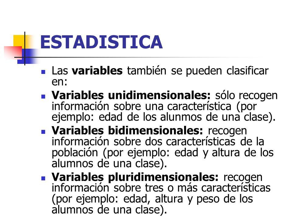ESTADISTICA Las variables también se pueden clasificar en: