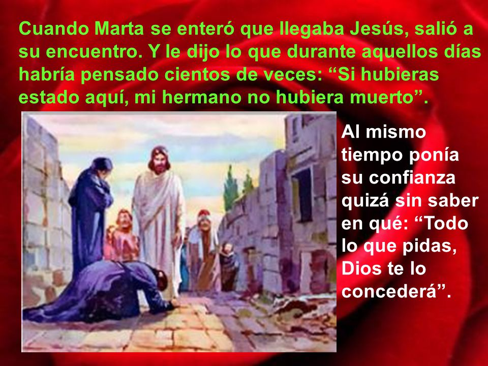 Cuando Marta se enteró que llegaba Jesús, salió a su encuentro