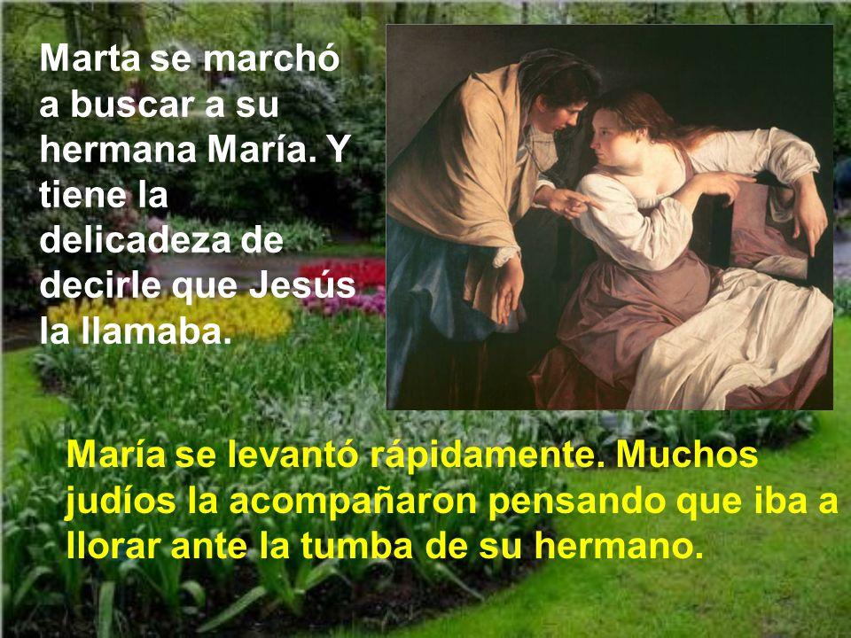 Marta se marchó a buscar a su hermana María