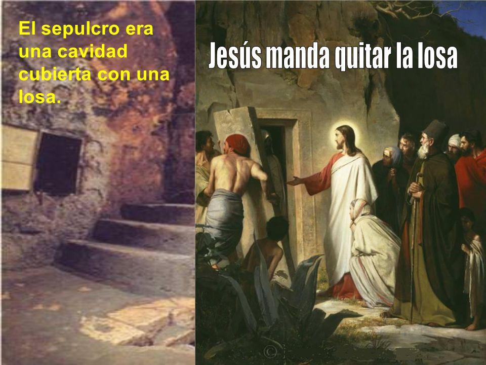 Jesús manda quitar la losa