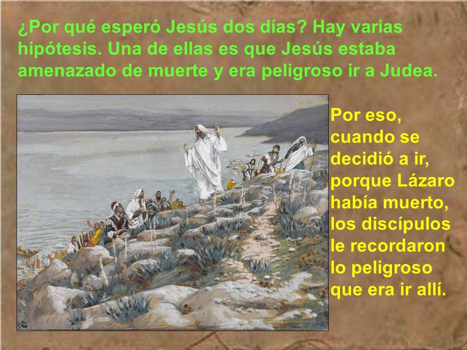 ¿Por qué esperó Jesús dos días. Hay varias hipótesis