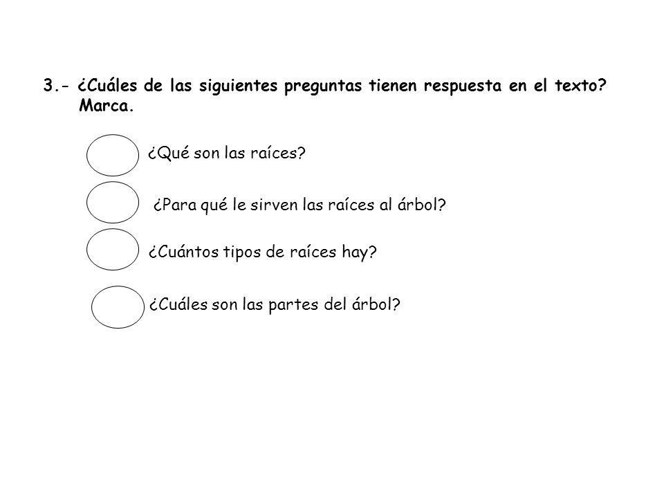 3.- ¿Cuáles de las siguientes preguntas tienen respuesta en el texto