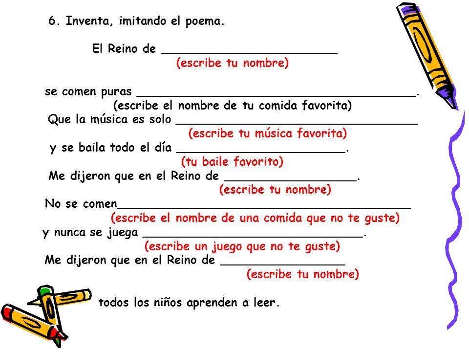 Inventa, imitando el poema. El Reino de ________________________