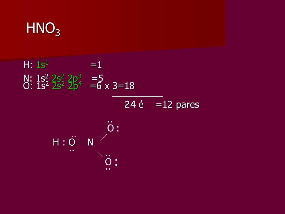 HNO3 : H: 1s1 =1 N: 1s2 2s2 2p3 =5 O: 1s2 2s2 2p4 =6 x 3=18 __________