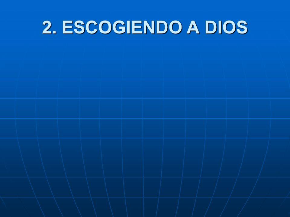 2. ESCOGIENDO A DIOS