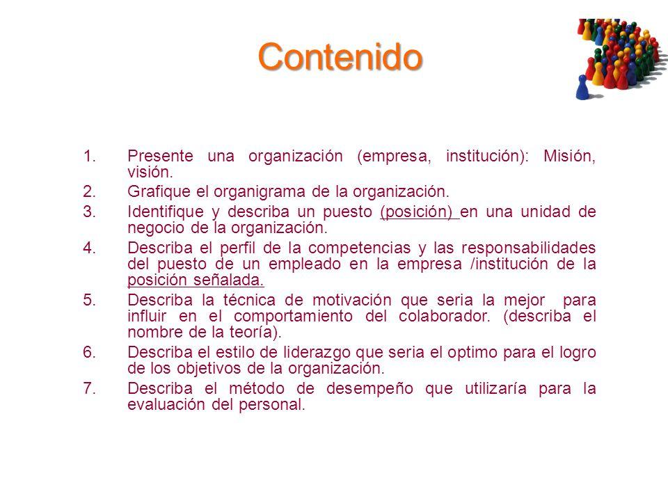 Contenido Presente una organización (empresa, institución): Misión, visión. Grafique el organigrama de la organización.