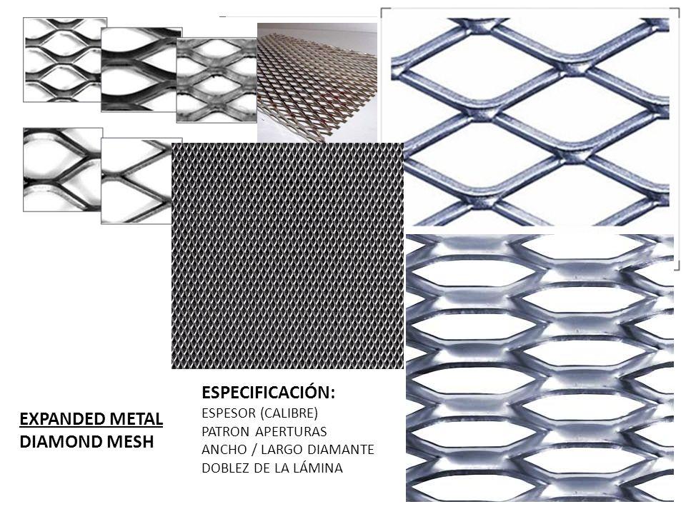 ESPECIFICACIÓN: EXPANDED METAL DIAMOND MESH ESPESOR (CALIBRE)