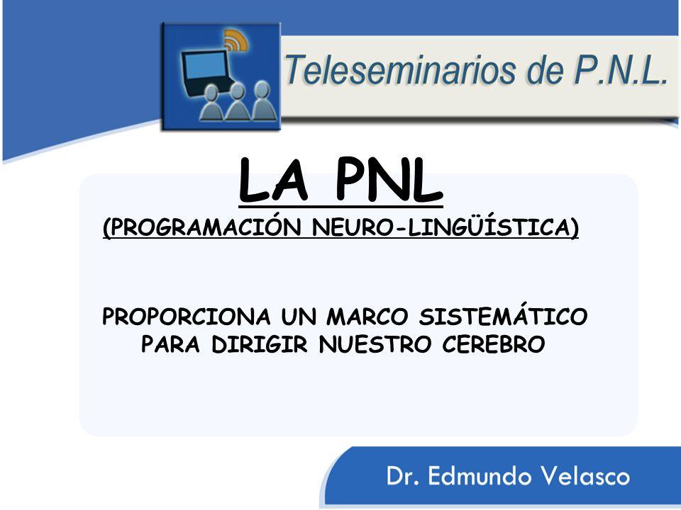 LA PNL (PROGRAMACIÓN NEURO-LINGÜÍSTICA)